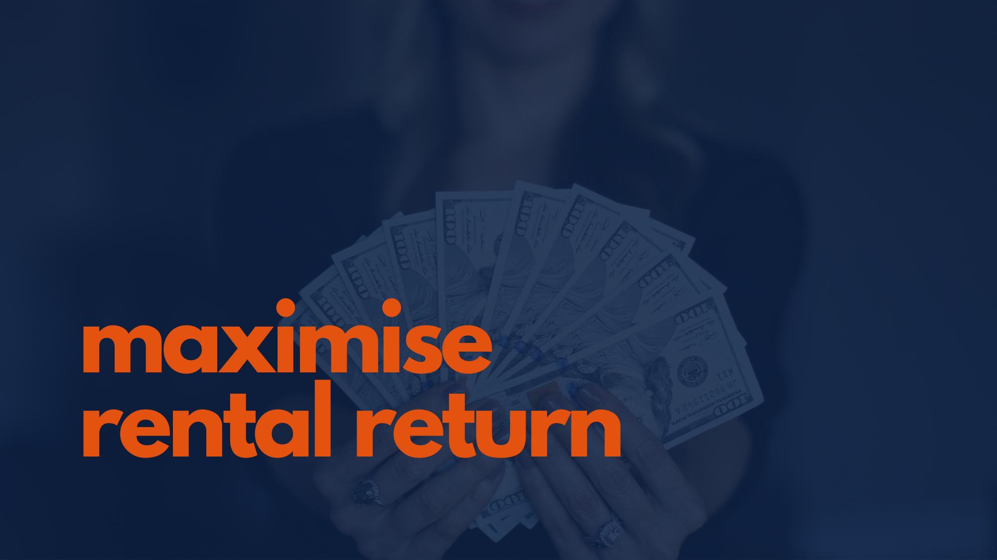 maximise rental return
