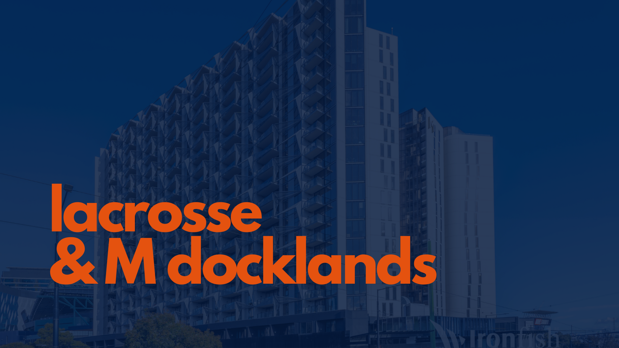 Lacrosse and M Docklands